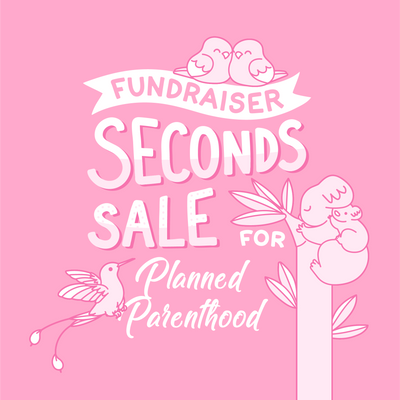 Seconds Sale for Planned Parenthood