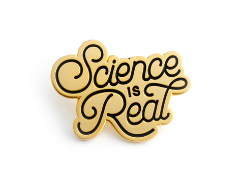 "Gold ""Science is Real"" Enamel Pin"