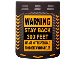 "Warning Stay Back 300 Feed - Mud Flaps 24"" x 30"""