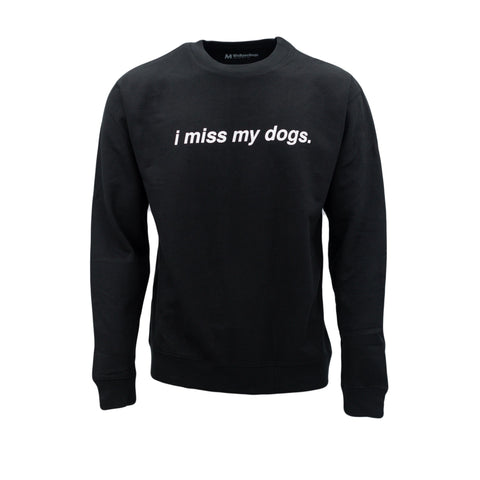 I Miss My Dog(s) Crewneck