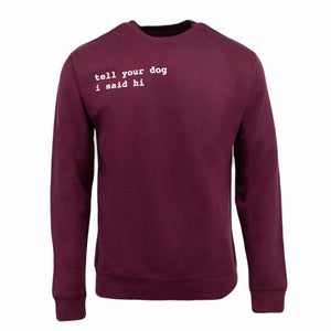Tell Your Dog I Said Hi® Crewneck