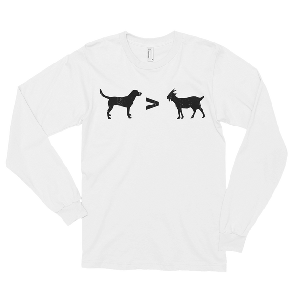Dog > Goat - Long Sleeves