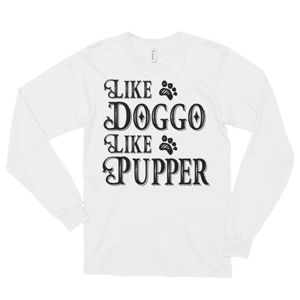 Like Doggo - Long Sleeves