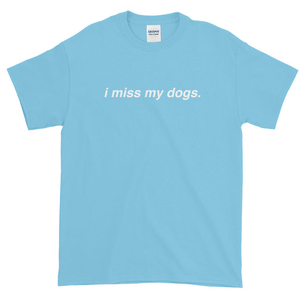 I Miss My Dog(s) T-Shirt