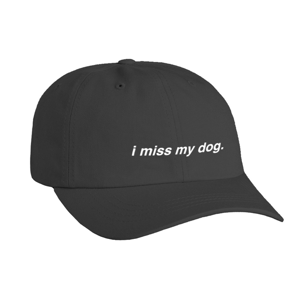 I Miss My Dog - Hat