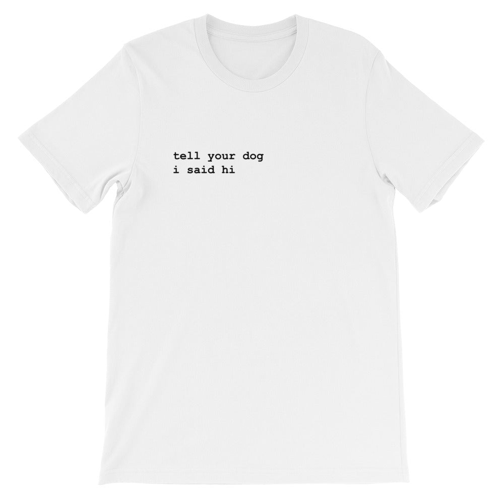 I Said Hi T-Shirt