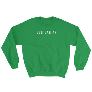 Dog Dad AF Sweatshirt
