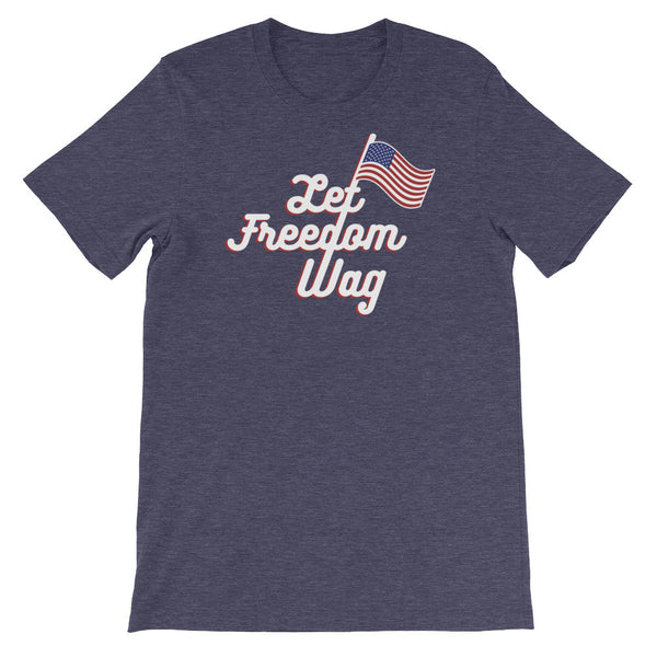 Let Freedom Wag - T-Shirt