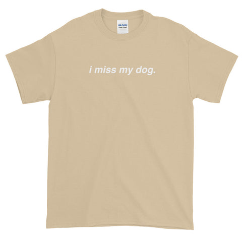 I Miss My Dog T-Shirt
