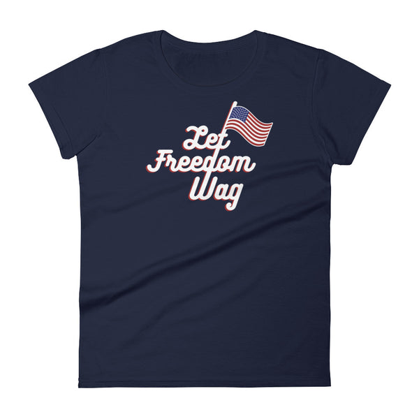 Let Freedom Wag - Women's