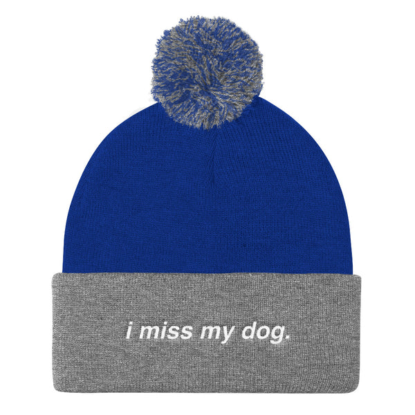 I Miss My Dog - Pom Pom Beanie