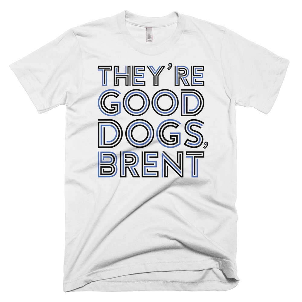 they re good dogs brent weratedogs official store
