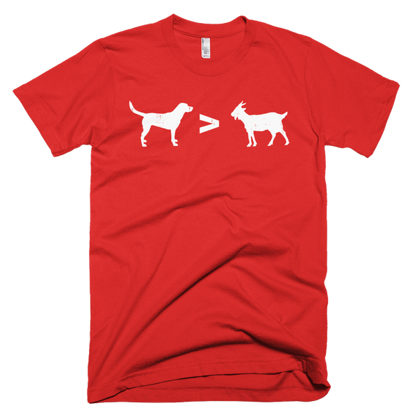 Dogs > Goats - T-Shirt