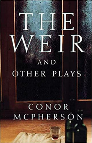 The Weir and Other Plays (Includes St. Nicholas)