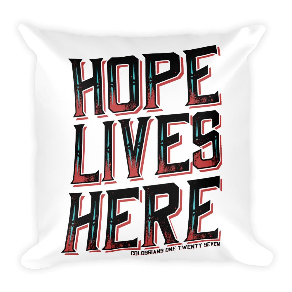 Hope Lives Here // Square Pillow