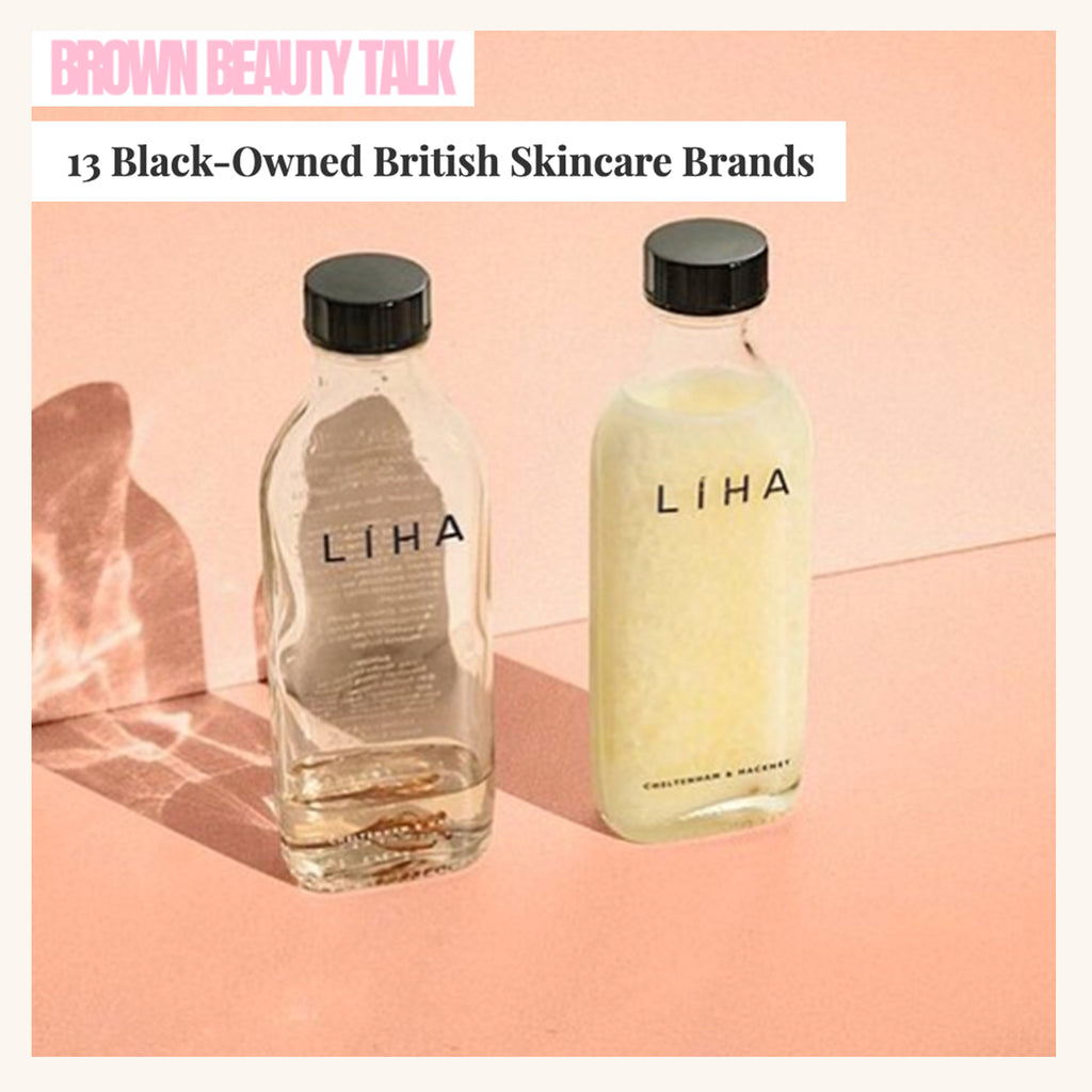 BROWN BEAUTY TALK: 13 Black-Owned British Skincare Brands