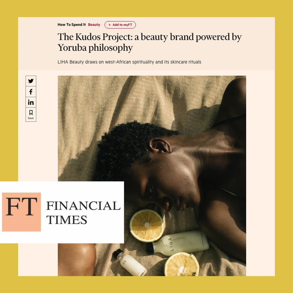 FINANCIAL TIMES: The Kudos Project A Beauty Brand Powered By Yoruba Philosophy