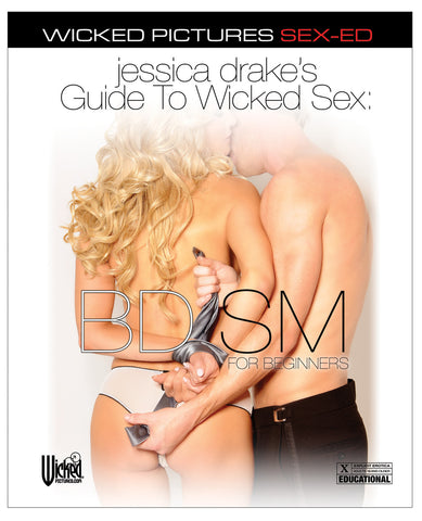 Jessica Drake's Guide to Wicked Sex - BDSM for Beginners
