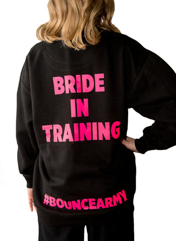 ((BOUNCE)) Bride in Training Sweatshirt