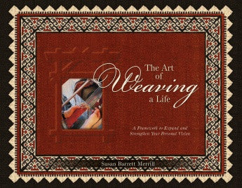 The Art of Weaving a Life