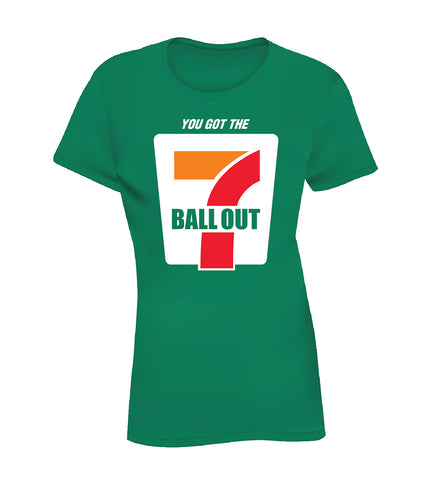 7 BALL OUT (Women's Tee) - Green