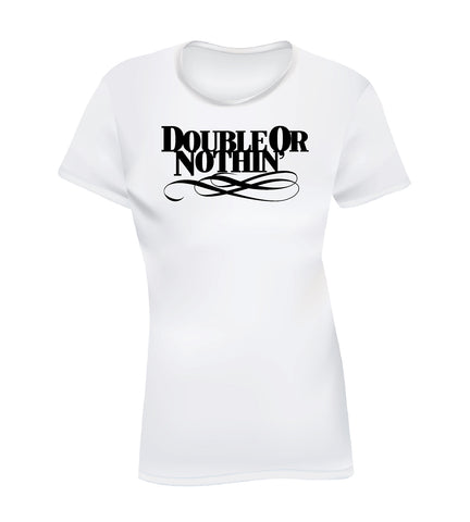 DOUBLE OR NOTHIN' (Women's Tee)