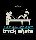 I DO ALL MY OWN TRICK SHOTS (Hoodie) - Black