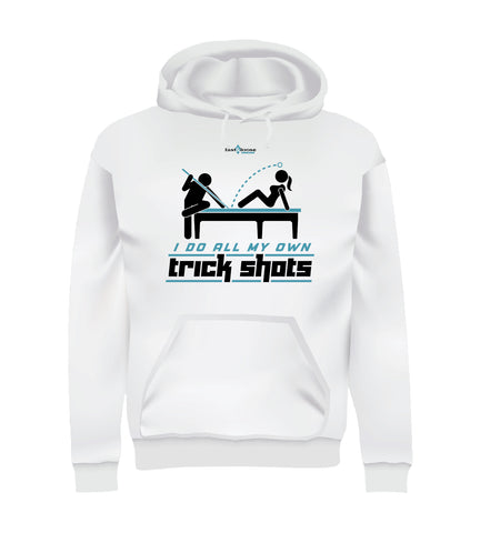 I DO ALL MY OWN TRICK SHOTS (Hoodie) - White