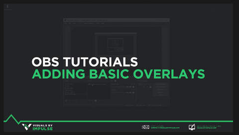 OBS Tutorials Adding Basic Overlays