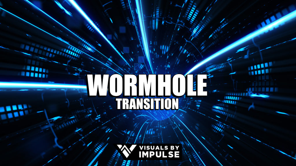 Wormhole Stream Transition - Visuals by Impulse