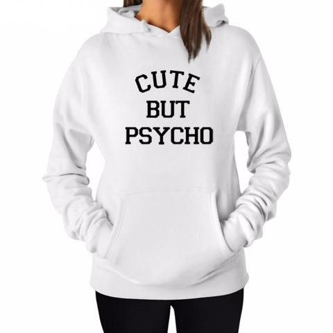 """Cute But Psycho""  Humorous Hoodie (3 Colors)"