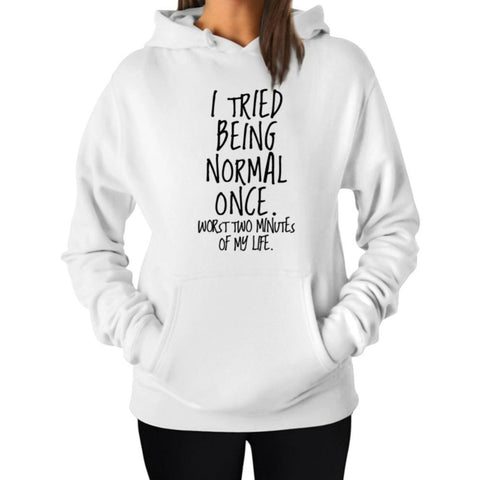 """I Tried Being Normal Once"" Humorous Hoodie (3 Colors)"