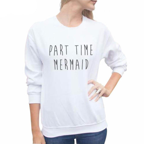 """Part Time Mermaid"" Sweatshirt (2 Colors)"