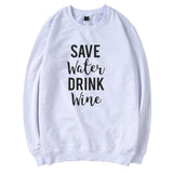 """Save Water - Drink Wine"" Humorous Sweatshirt (3 Colors)"