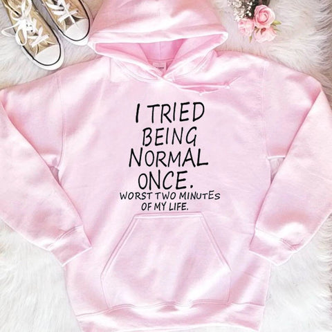 """I Tried Being Normal Once"" Humorous Hoodie (4 Colors)"