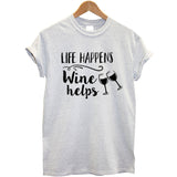 """Life Happens - Wine Helps"" Humorous T-Shirt ( 5 Colors)"