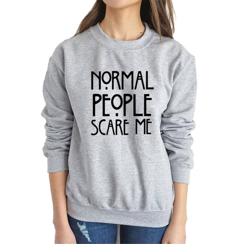"""Normal People Scare Me"" Humorous Sweatshirt (3 Colors)"