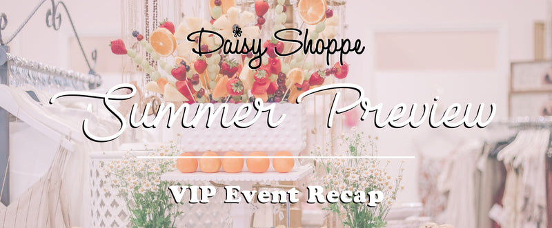Summer VIP Preview Event Recap!
