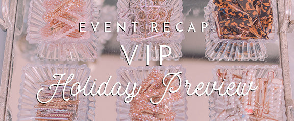 Christmas VIP Preview Party Recap