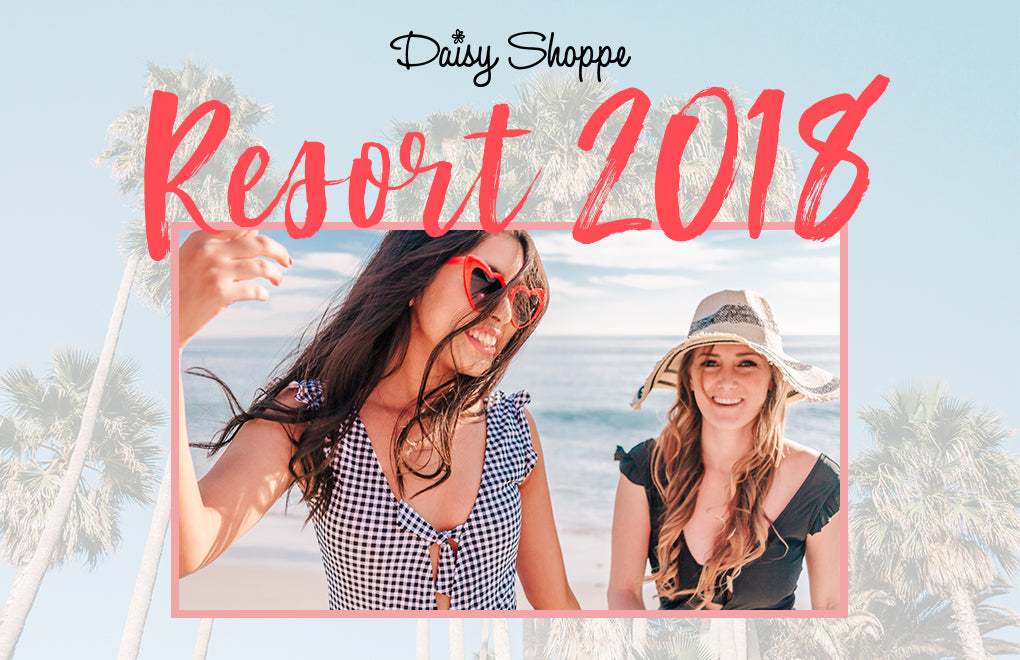 Daisy Shoppe Resort 2018 Lookbook