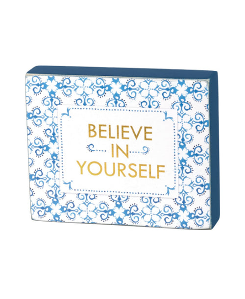 Believe In Yourself Small Block Sign
