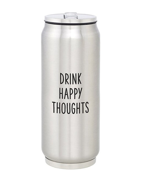 Drink Happy Thoughts Stainless Steel Can