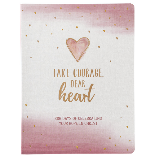 Take Courage, Dear Heart Devotional Book