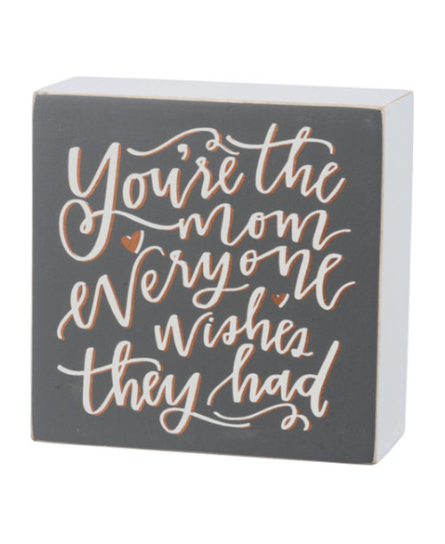 You're The Mom Box Sign