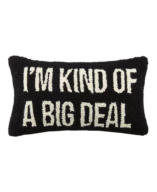 Kind Of A Big Deal Pillow
