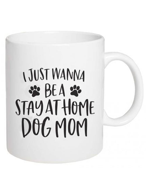 Stay At Home Dog Mom Mug (CURBSIDE PICK UP)