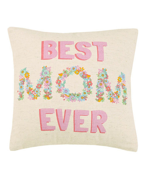 Copy of Best Mom Ever Pillow (CURBSIDE PICK UP)