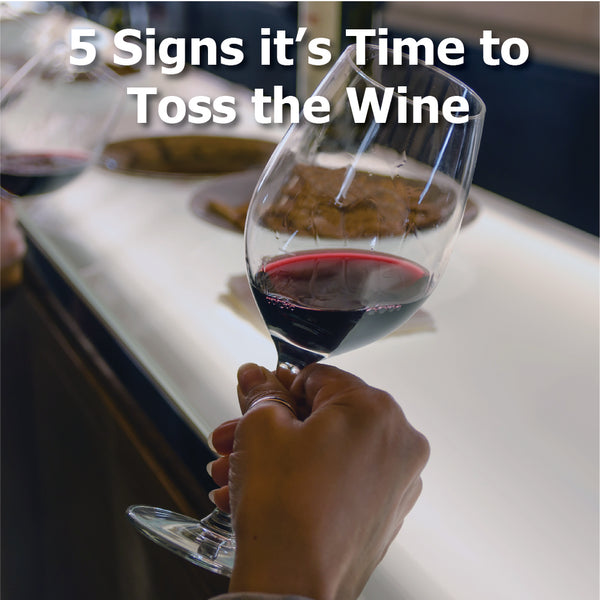 5 Signs it's Time to Toss the Wine