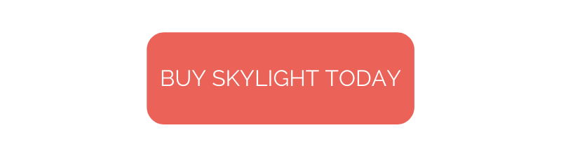 Buy Skylight Today