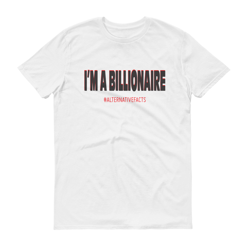 The Resistance Billionaire ALT Facts Short Sleeve T-Shirt